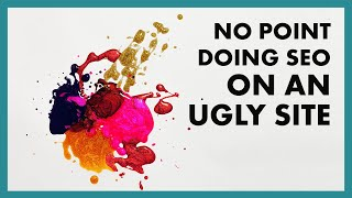 There's No Point Doing SEO on an Ugly Site (Look Bigger Than You Are)