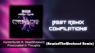 Gambar cover deadsheakerz feat. HunterSynth - Preoccupied in Thoughts (RewindTheWeekend Remix)