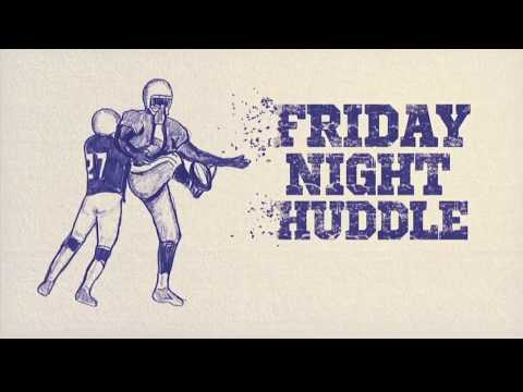 Week 3 Friday Night Huddle for September 8th, 2017