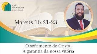 IPB Jardim Canadá - Mateus Cap. 16:21-23