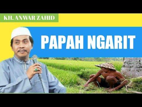 KH. ANWAR ZAHID - PAPAH NGARIT
