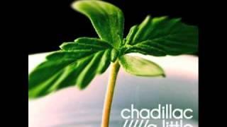 Chadillac - A Little