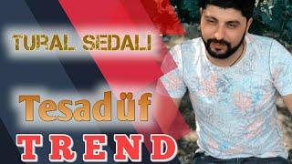 Tural Sedali - Tesaduf 2020 ( Yeni Xit )