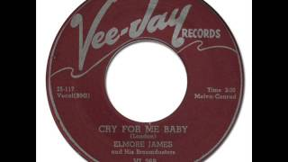 ELMORE JAMES - Cry For Me Baby [Vee-Jay 269] 1957