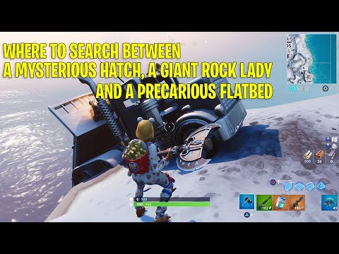 Fortnite: Where To Search Between A Mysterious Hatch, A Giant Rock Lady And A Precarious Flatbed