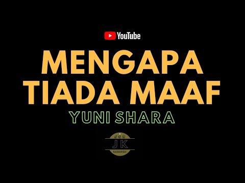 YUNI SHARA - MENGAPA TIADA MAAF // KARAOKE TEMBANG KENANGAN TANPA VOKAL // LIRIK