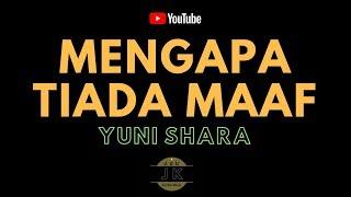 Download Video YUNI SHARA - MENGAPA TIADA MAAF // KARAOKE TEMBANG KENANGAN TANPA VOKAL // LIRIK MP3 3GP MP4