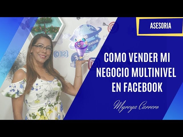 COMO VENDER MI NEGOCIO MULTINIVEL EN FACEBOOK (ASESORIA)