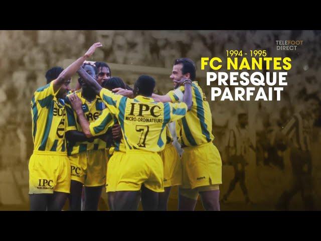 2020/2021 Reportage Téléfoot - 1994-1995 : FC Nantes presque Parfait