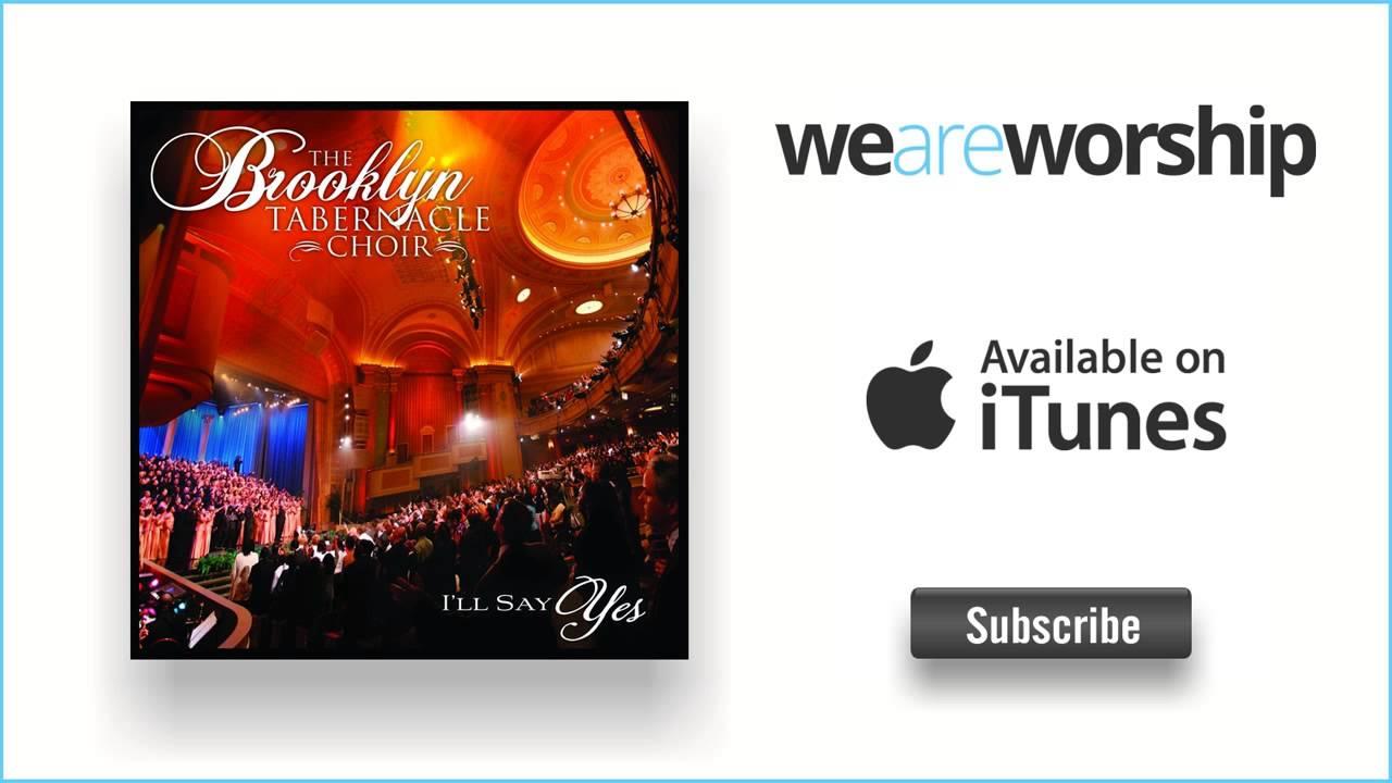 brooklyn tabernacle choir album ill say yes