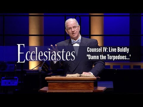 "Counsel IV: Live Boldly: ""Damn the Torpedoes...'"