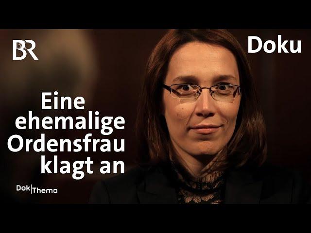 Eine ehemalige Ordensfrau klagt an | DokThema