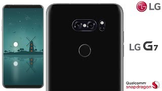 LG G7 (2018) Phone Specifications, Price, Release Date, Features, Specs (4K)