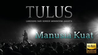 Download lagu Manusia Kuat - Langsung Dari Konser Monokrom Jakarta