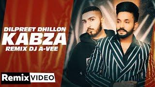 Dilpreet Dhillon | Kabza (Remix) | Ft Gurlej Akhtar | Desi Crew |DJ A-Vee |Latest Punjabi Songs 2020