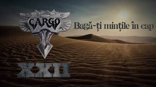 Cargo - Baga-ti mintile in cap (Official Audio)