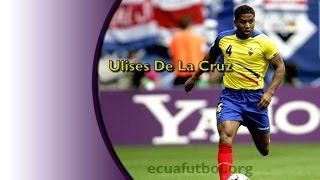 Ulises De La Cruz El mejor lateral derecho de Ecuador