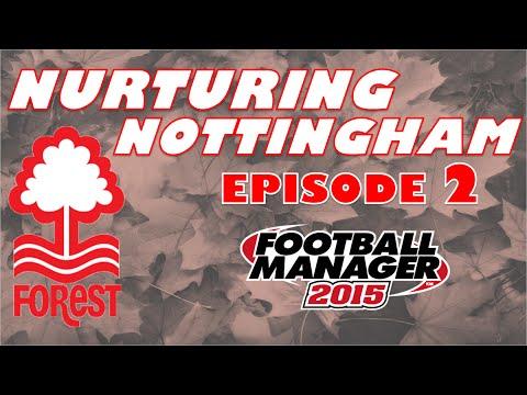 Nurturing Nottingham #2 - Keane Will Impress - Football Manager 2015