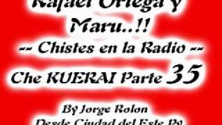 35 El Cabezon - Rafael Ortega el Profe y Maru - Chiste en la Radio Che KUERAI Parte 35