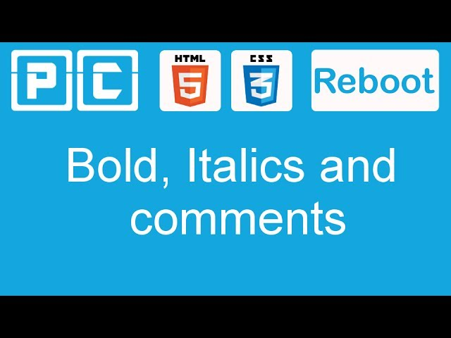 HTML5 and CSS3 beginners tutorial 4 - bold, italics and comments