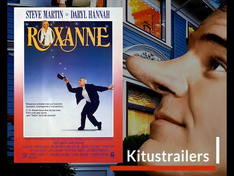 Trailer do filme Roxanne, Roxanne