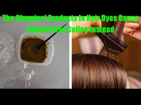 The Chemical Products In Hair Dyes Cause Cancer! Use Coffee Instead