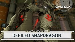 Warframe Stances: Defiled Snapdragon [stancespotlight]