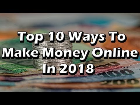 The Top 10 Ways to Make Money Online in 2018