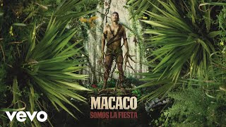 Macaco ft. Juanito Makandé, Antonio Carmo... - Somos La Fiesta (Audio)