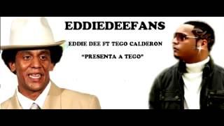 Eddie Dee - Presenta a Tego Calderon