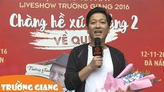 truong giang - hop bao liveshow chang he xu quang 2 - ve que