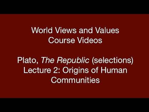 World Views and Values: Plato, Republic (lecture 2)