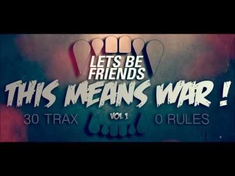 Lets Be Friends  This Means War ! Vol. 1