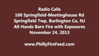 Fire Audio, Barn Fire with Exposures, Springfield Township, Burlington County, NJ 11-24-13