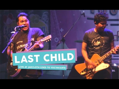 "[HD] Last Child Pedih + Terlatih Patah Hati ""The Rain Cover"" (Live at JakCloth Goes to Yogyakarta)"