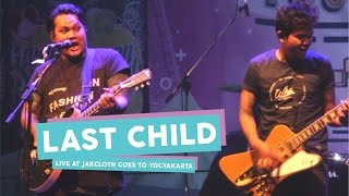 "Video [HD] Last Child Pedih + Terlatih Patah Hati ""The Rain Cover"" (Live at JakCloth Goes to Yogyakarta) download MP3, 3GP, MP4, WEBM, AVI, FLV Maret 2018"