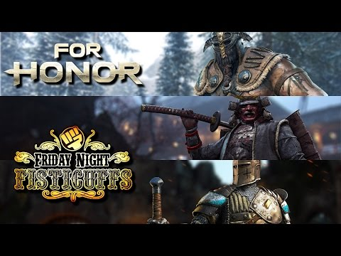 Friday Night Fisticuffs - For Honor