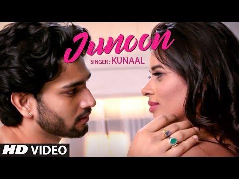 "Official Music Video: ""Junoon"" Kunaal Feat. Aditya Rao, Mokshita Raghav New Video Song 2018"