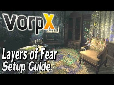 Layers of Fear VorpX Guide - HTC VIVE, Oculus Rift & SteamVR