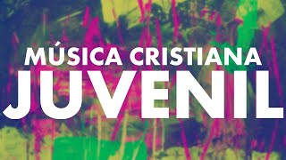 MÚSICA CRISTIANA JUVENIL 2020 / ALABANZAS QUE ALEGRAN EL CORAZÓN  / ALABANZAS HERMOSAS PARA JÓVENES