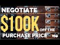 How To Negotiate $100,000 off the Purchase Price