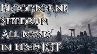 Bloodborne Speedrun - All bosses in 1:13:49 In-Game Time