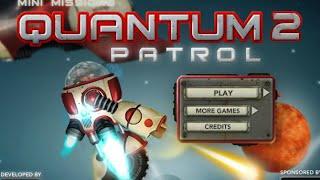 Quantum Patrol 2  Level 1-5 Walkthrough