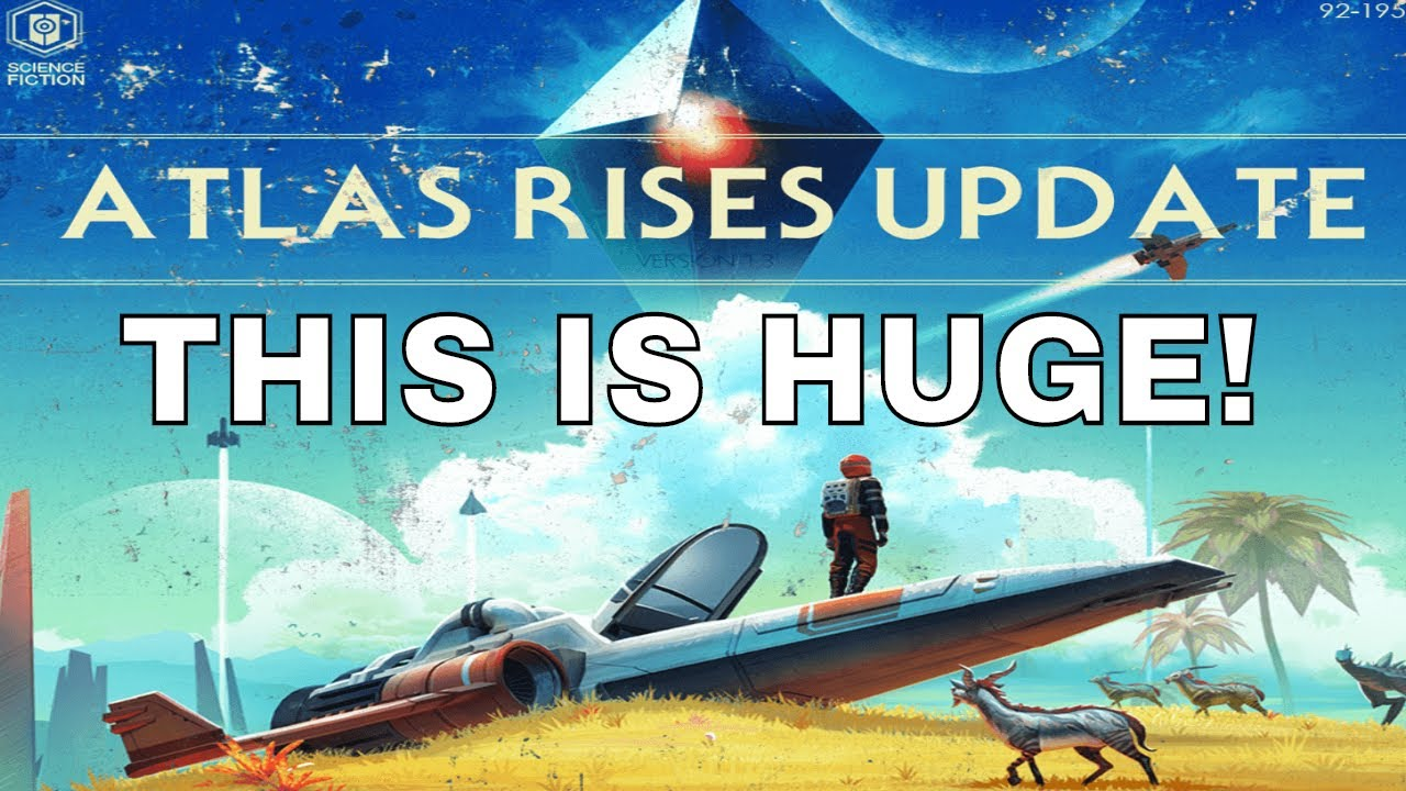 No Man's Sky | [FULL SUMMARY] WOW   UPDATE 1 3 IS HUGE!!! ATLAS RISES PATCH  NOTES! [NMS 1 3 Update]