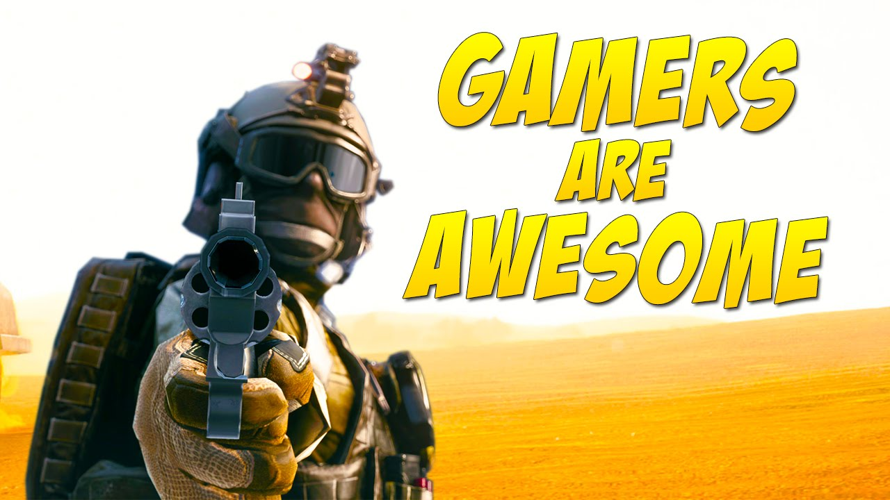 Gamers Are Awesome