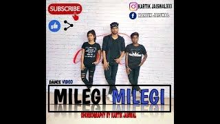 Milegi milegi| Hindi songs| dance cover  choreography|by Kartik jaiswal|√