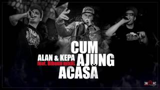 Repeat youtube video ALAN & KEPA - Cum Ajung Acasă feat. Bibanu MixXL