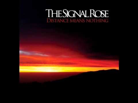 The Signal Rose - Distance means nothing (Full Album)