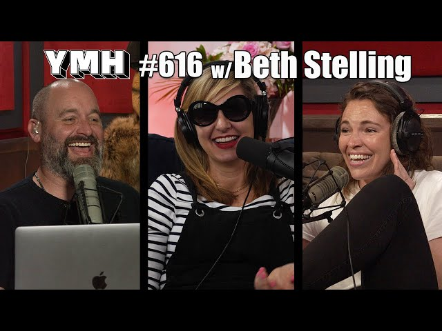 Your Mom's House Podcast - Ep.616 w/ Beth Stelling