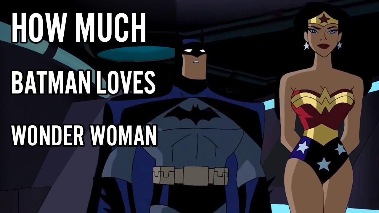How much Batman Loves Wonder Woman
